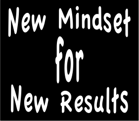 New mindset for new results